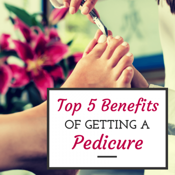 Top 5 Benefits of Getting a Pedicure