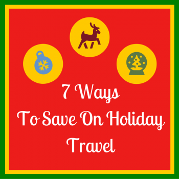 7 Ways to Save on Holiday Travel