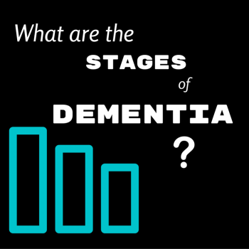 What are the Stages of Dementia