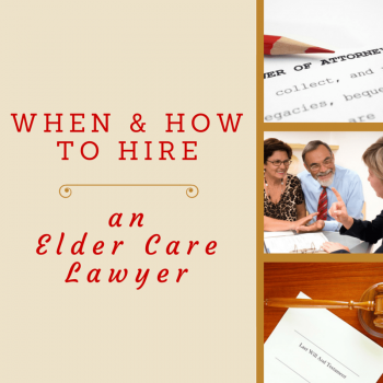 When and How to Hire an Elder Care Lawyer