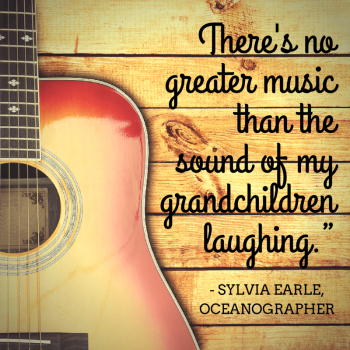 Grandparent Quotes Sylvia Earle There's no greater music than the sound of my grandchildren laughing