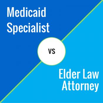 Medicaid Specialist vs Elder Law Attorney