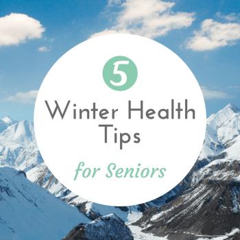 5 Winter Health Tips for Seniors