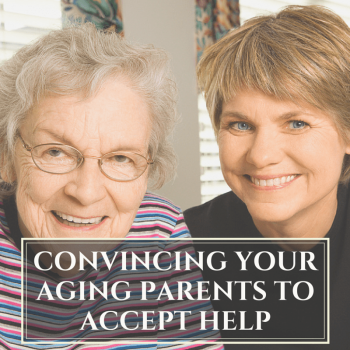 Convincing Your Aging Parents to Accept Help