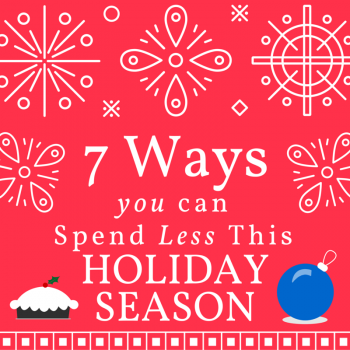 7 Ways to Spend Less this Holiday Season