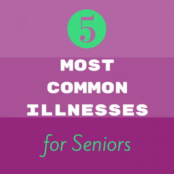 The 5 Most Common Illnesses for Seniors