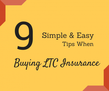 9 Simple and Easy Tips When Buying LTC Insurance