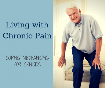 Living with Chronic Pain- Coping Mechanisms for Seniors