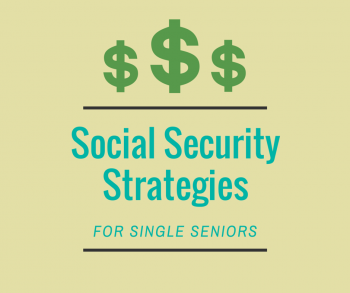 Social Security Strategies for Single Seniors