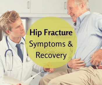 Hip Fracture Symptoms and Recovery