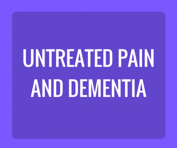 Untreated Pain and Dementia