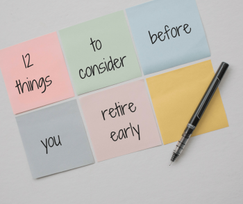 12 Things to Consider Before You Retire Early