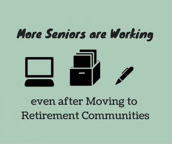 More Seniors are Working even after Moving to Retirement Communities