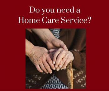 Do you need a Home Care Service?