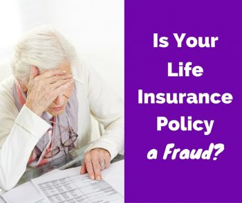 Is Your Life Insurance Policy a Fraud?