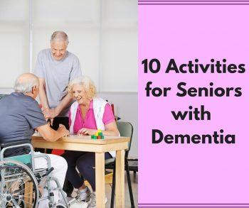 10 Activities for Seniors with Dementia