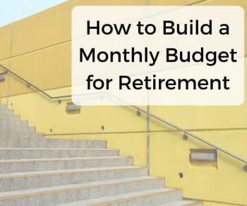 How to Build a Monthly Budget for Retirement