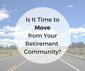 Is it Time To Move From Your Retirement Community?