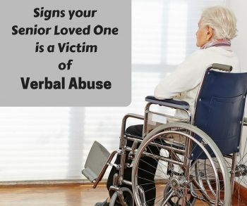 Signs your Senior Loved One is a Victim Of Verbal Abuse