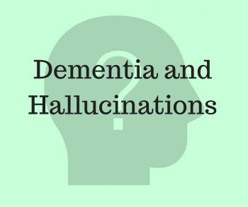 Dementia and Hallucinations