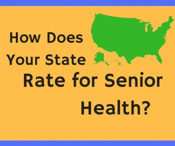 How Does Your State Rate for Senior Health?