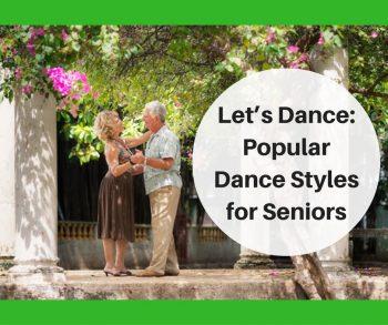 Let's Dance: Popular Dance Styles for Seniors