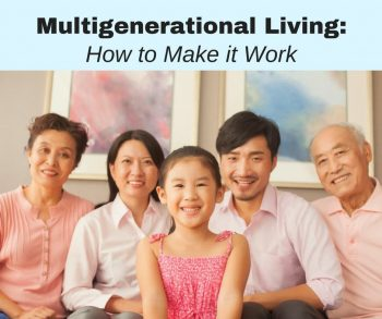 Multigenerational Living: How to Make it Work