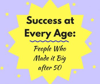 Success at Every Age: People who made it big after 50