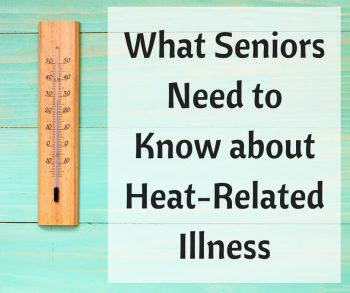 What Seniors Need to Know about Heat-Related Illness