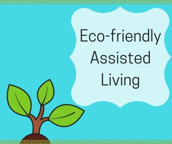 Eco-friendly Assisted Living