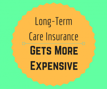 Long-Term Care Insurance Gets More Expensive