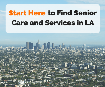 Start Here to Find Senior Care and Services in LA