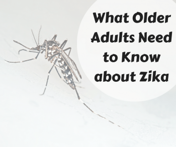 What Older Adults Need to Know about Zika