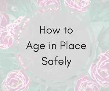How to Age in Place Safely
