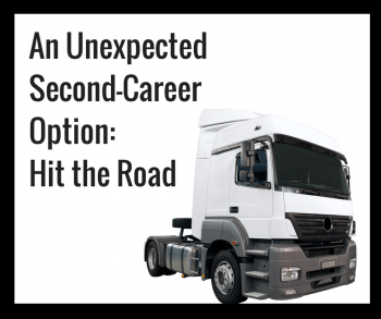 An Unexpected Second-Career Option- Hit the Road