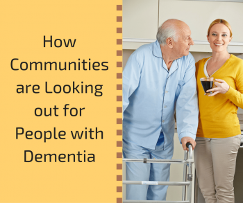 How Communities are Looking out for People with Dementia