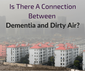 Is There A Connection Between Dementia and Dirty Air?