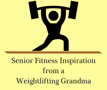 Senior Fitness Inspiration from a Weightlifting Grandma