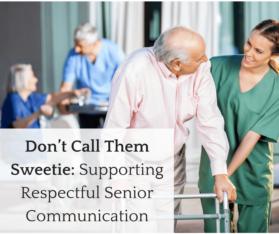 Don't Call Them Sweetie: Supporting Respectful Senior Communication