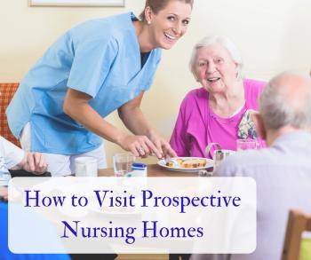 How to Visit Prospective Nursing Homes
