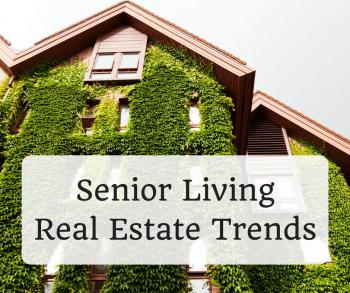 Senior Living Real Estate Trends