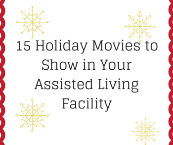 15 Holiday Movies to Show in Your Assisted Living Facility