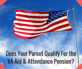 Does Your Parent Qualify For the VA Aid & Attendance Pension- (1)
