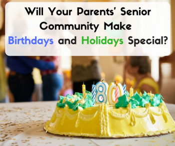 Will Your Parents' Senior Community Make Birthdays and Holidays Special?