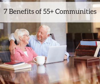 7 Benefits of 55+ Communities