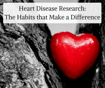 Heart Disease Research: The Habits that Make a Difference