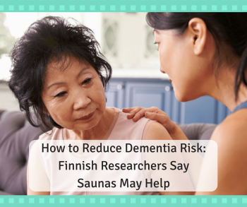 How to Reduce Dementia Risk- Finnish Researchers Say Saunas May Help