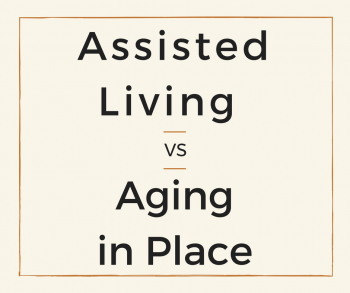 Assisted Living vs Aging in Place
