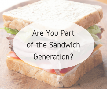 Are You Part of the Sandwich Generation?