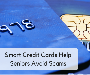 Smart Credit Cards Help Seniors Avoid Scams